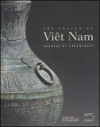 Art ancien du Viêt Nam. Bronzes et céramiques