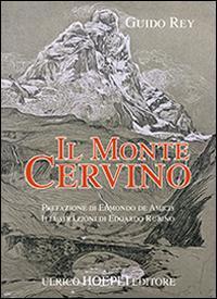 Il monte Cervino (rist. anast. Milano, 1904)  . Ediz. illustrata