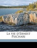 La Vie D'Ernest Psichari