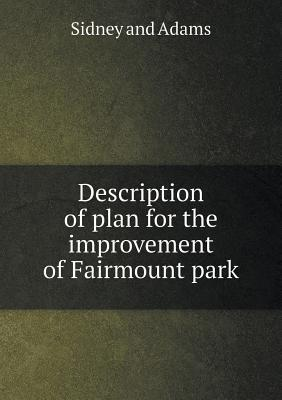 Description of Plan for the Improvement of Fairmount Park