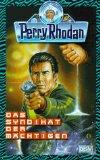 Perry Rhodan 406. Das Syndikat der Mächtigen