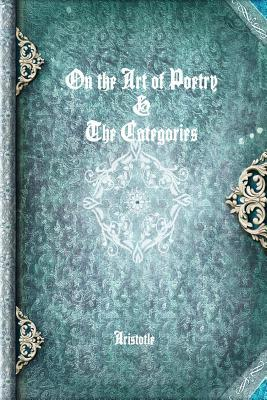 On the Art of Poetry & The Categories