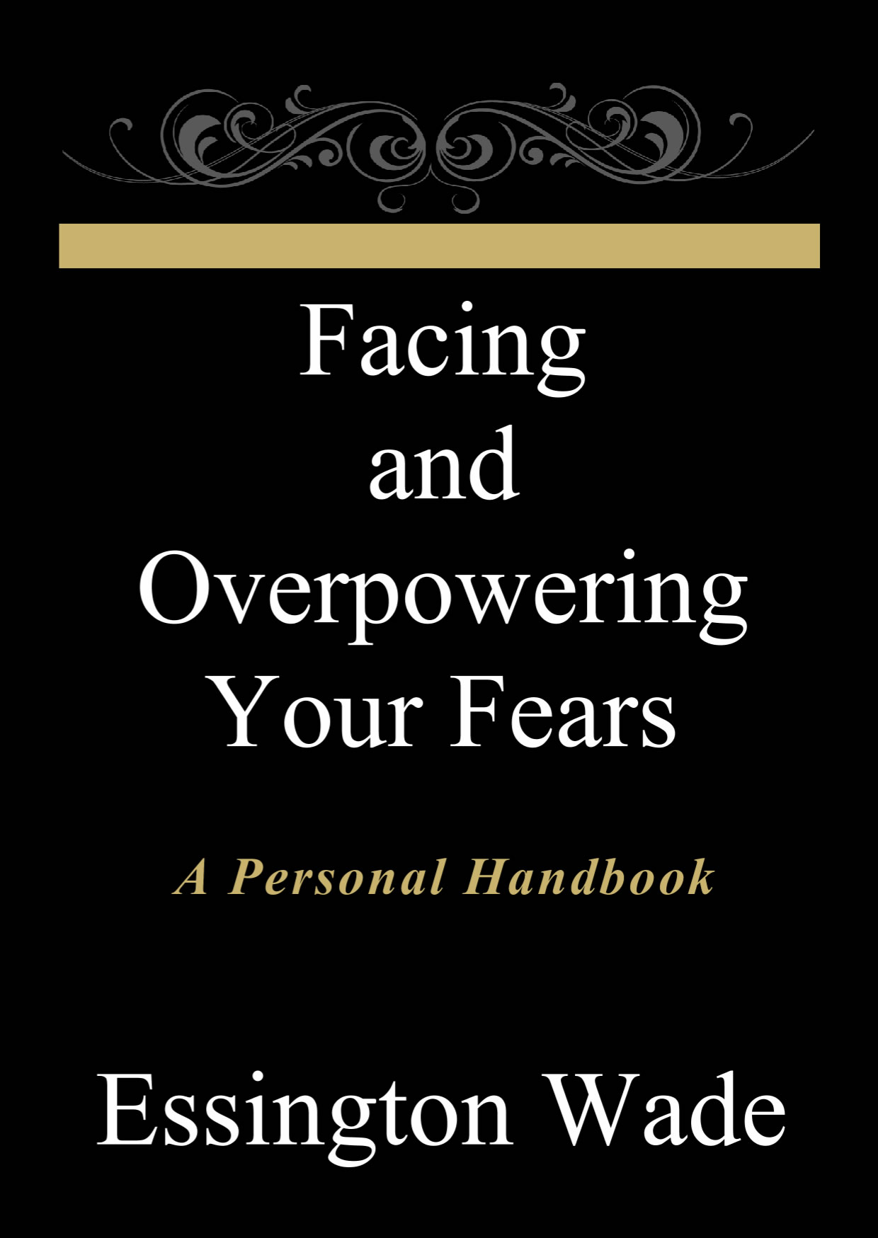 Facing and Overpowering Your Fears