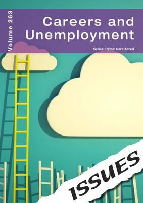 Careers and Unemployment (vol. 263 Issues Series)