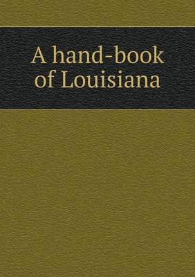 A Hand-Book of Louisiana