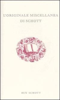 L'originale miscellanea di Schott