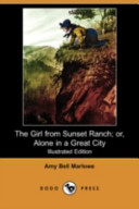 The Girl from Sunset Ranch; Or, Alone in a Great City (Illustrated Edition) (Dodo Press)
