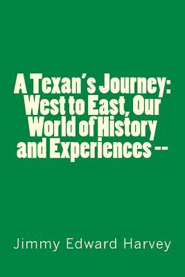 West to East, Our World of History and Experiences