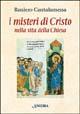I misteri di Cristo nella vita della Chiesa