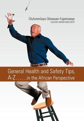 General Health and Safety Tips, A-Z in the African Perspective