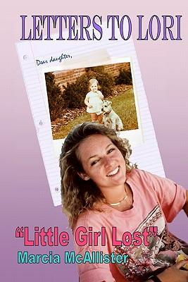 "Letters to Lori ""Little Girl Lost"""