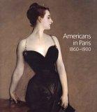 Americans in Paris 1860-1900