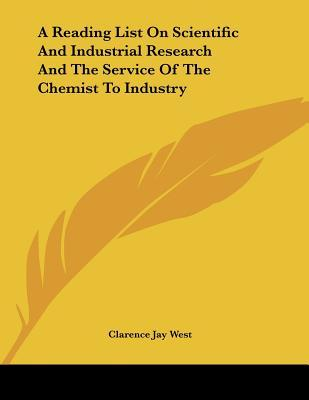 A Reading List on Scientific and Industrial Research and the Service of the Chemist to Industry