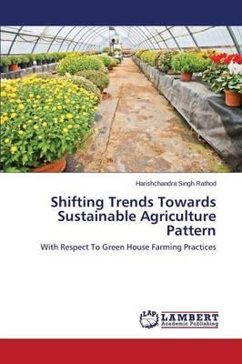 Shifting Trends Towards Sustainable Agriculture Pattern