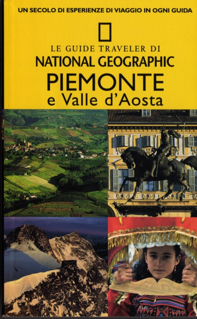 Le guide traveler di National Geographic - Piemonte e Valle d'Aosta