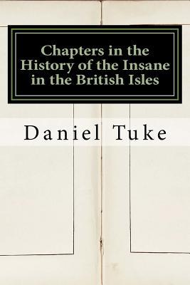 Chapters in the History of the Insane in the British Isles