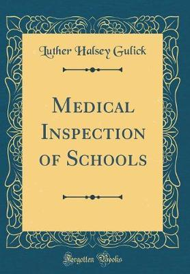 Medical Inspection of Schools (Classic Reprint)