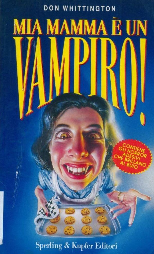 Mia mamma è un vampiro!