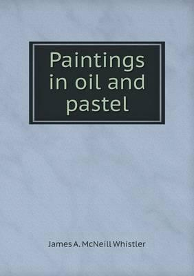 Paintings in Oil and Pastel
