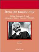 Storico per passione civile. Atti del Convegno di studi «Alessandro Galante Garrone 1909-2003»