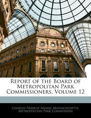 Report of the Board of Metropolitan Park Commissioners, Volume 12