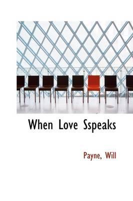 When Love Sspeaks