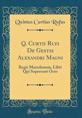 Q. Curtii Rufi De Ge...