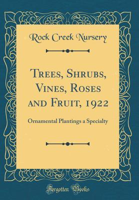 Trees, Shrubs, Vines, Roses and Fruit, 1922