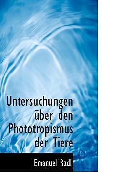 Untersuchungen Uber Den Phototropismus Der Tiere