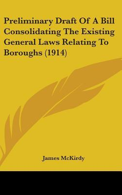 Preliminary Draft of a Bill Consolidating the Existing General Laws Relating to Boroughs