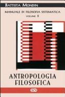 Antropologia filosofica. Manuale di filosofia sistematica. Vol. 5: Filosofia della cultura e dell'educazione.