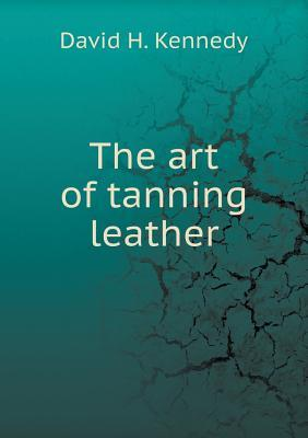 The Art of Tanning Leather