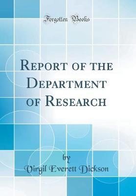 Report of the Department of Research (Classic Reprint)