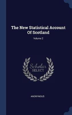 The New Statistical Account of Scotland; Volume 2