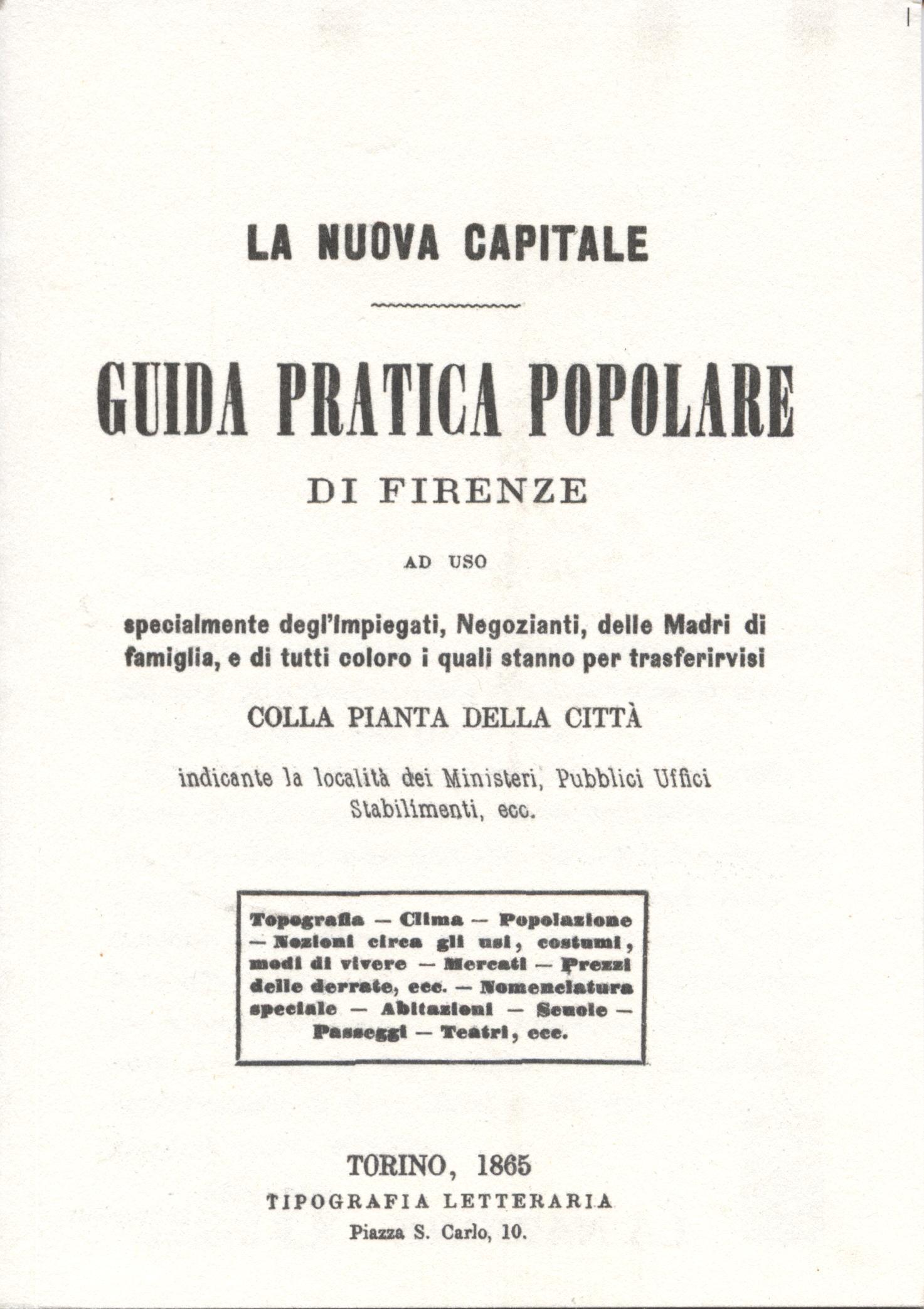 Guida pratica popolare di Firenze ad uso specialmente degl'impiegati, negozianti, delle madri di famiglia e di tutti coloro i quali stanno per trasferirvisi