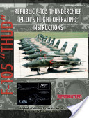 Republic F-105 Thunderchief Pilot's Flight Operating Instructions