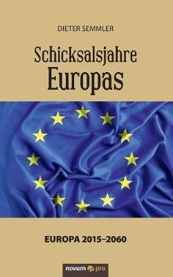 Schicksalsjahre Europas