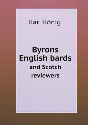 Byrons English Bards and Scotch Reviewers