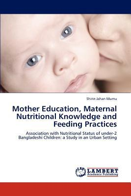 Mother Education, Maternal Nutritional Knowledge and Feeding Practices