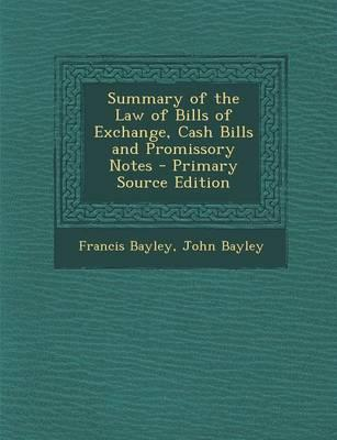 Summary of the Law of Bills of Exchange, Cash Bills and Promissory Notes