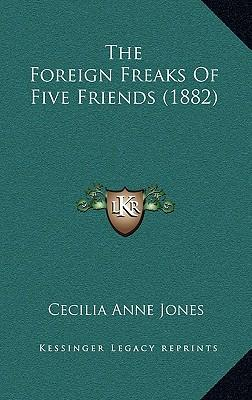 The Foreign Freaks of Five Friends (1882)