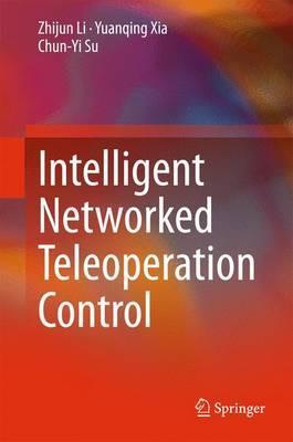 Intelligent Networked Teleoperation Control