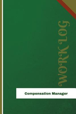 Compensation Manager Work Log