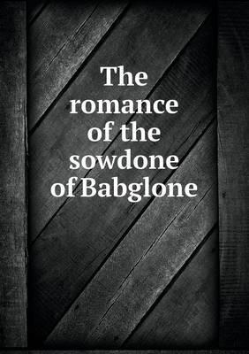 The Romance of the Sowdone of Babglone