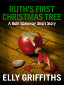 Ruth's First Christmas Tree: A Ruth Galloway Short Story