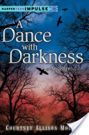 A Dance with Darknes...