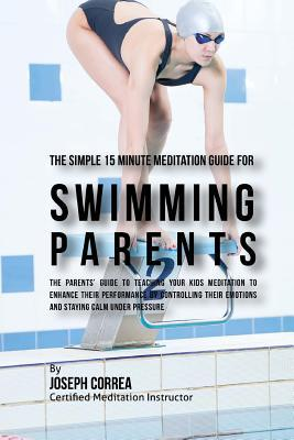 The Simple 15 Minute Meditation Guide for Swimming Parents