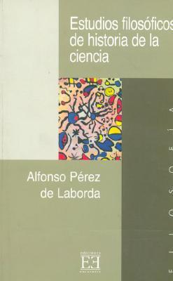 Estudios Filosoficos De Historia De La Ciencia/ Philosophical studies of science history