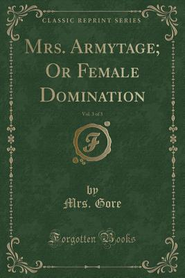 Mrs. Armytage; Or Fe...