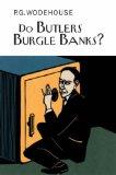 Do Butlers Burgle Banks
